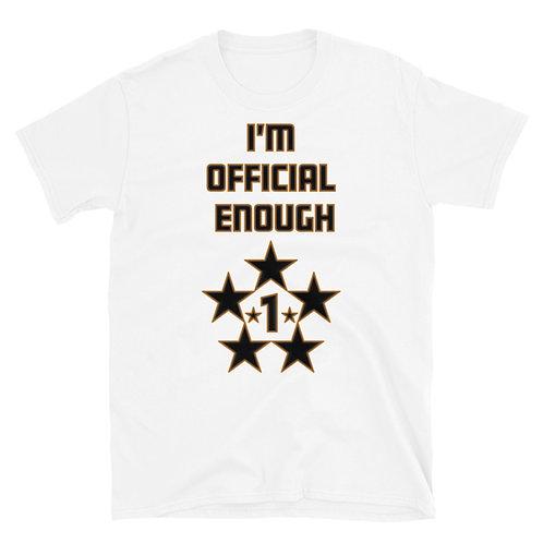 """I'm Official Enough"" Short-Sleeve T-Shirt"