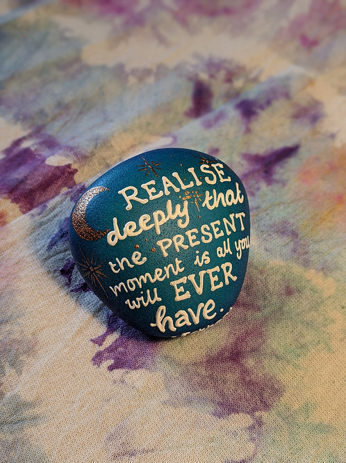 Realise deeply that the present moment is all you will ever have - Eckhart Tolle
