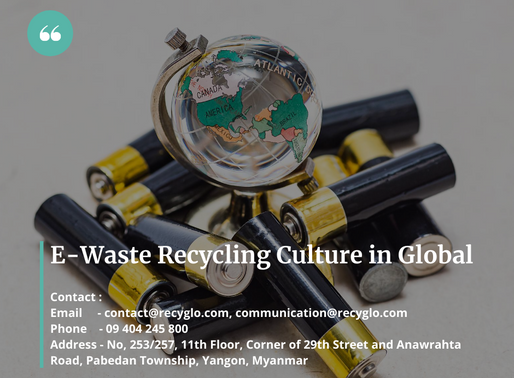 E-Waste Recycling Culture in Global