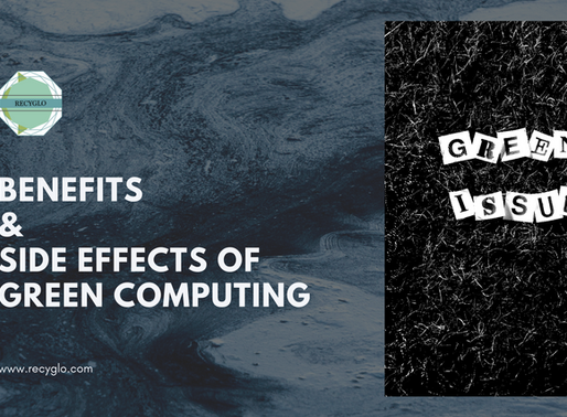 Benefits & Side Effects of Green Computing