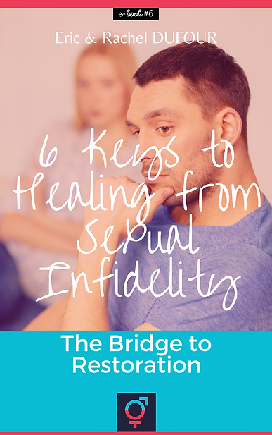 6 Keys to Healing from Sexual Infidelity