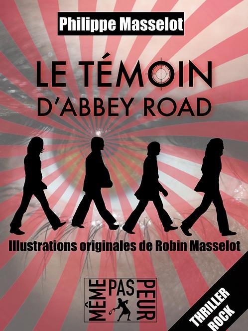 Le Témoin d'Abbey Road de Philippe Masselot