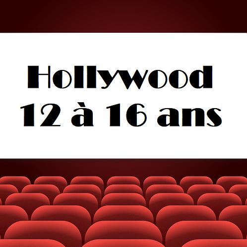 Hollywood - 12 à 16 ans