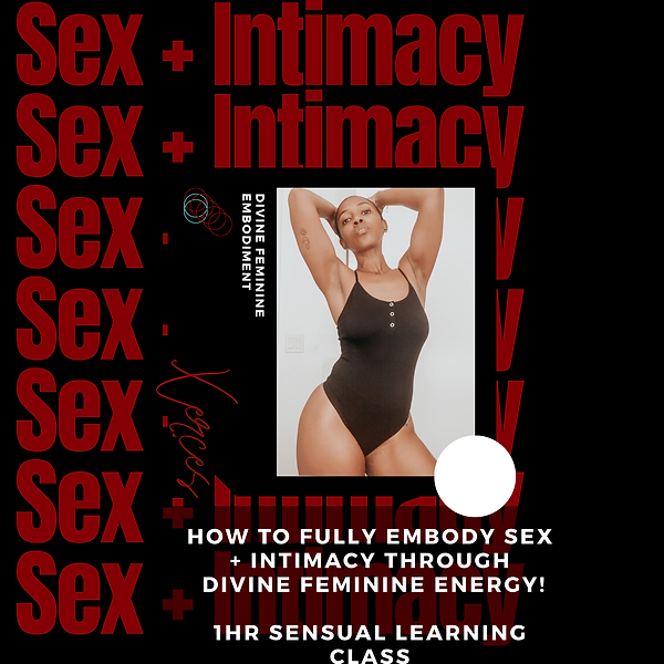 How to fully embody sex + intimacy throu