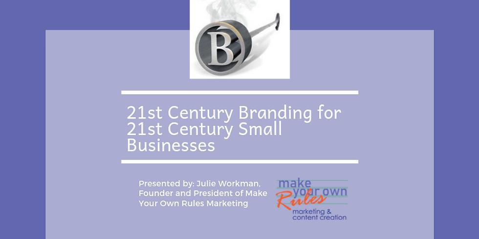 21st Century Branding for 21st Century Small Businesses