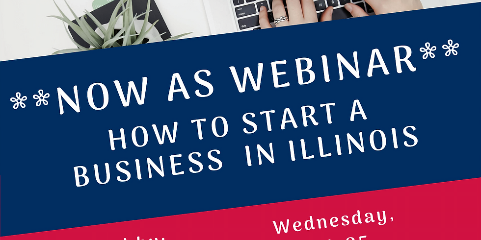 *NOW AS WEBINAR* How to Start a Business in Illinois