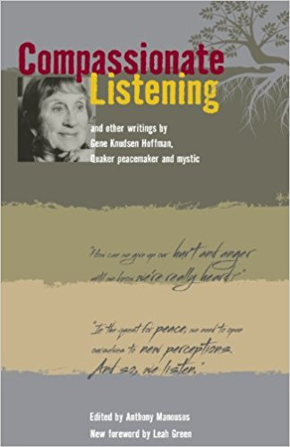 Compassionate Listening and Other Writings, Essays by Gene Knudsen Hoffman
