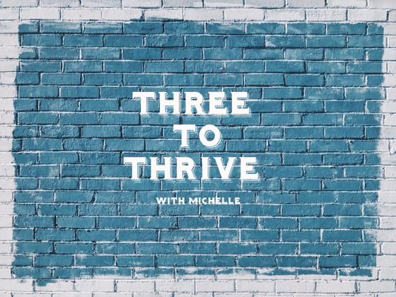 Three to Thrive Thursday