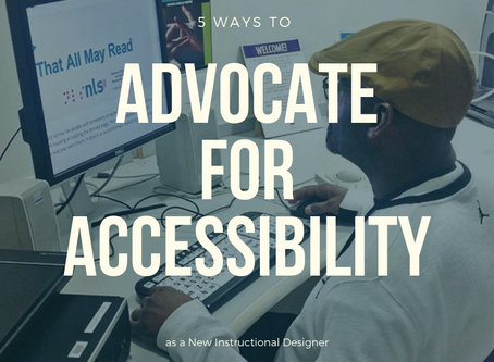 5 Ways to Advocate for Accessibility as a New Instructional Designer