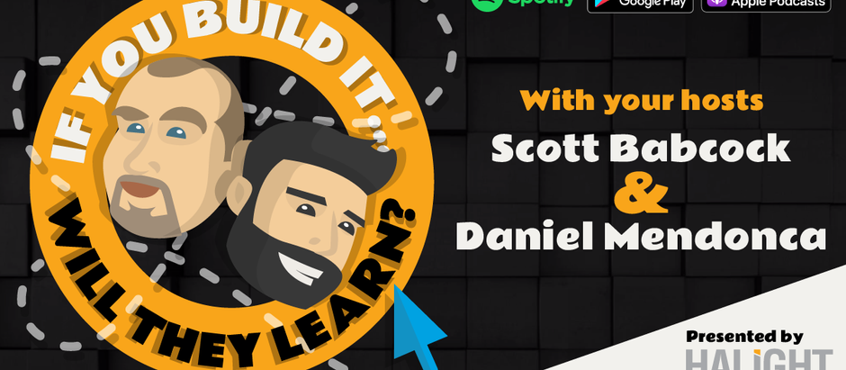 """#FeaturedGuest: The Truth about Instructional Design on """"If You Build It, Will They Learn?"""""""