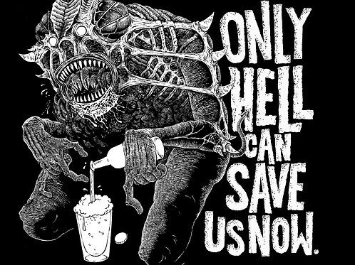 """Only Hell Can Save Us Now"" 8.5"" x 11"" Print"