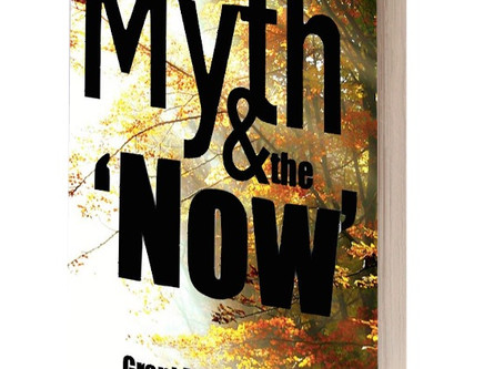 Myth & the 'Now' Revisited