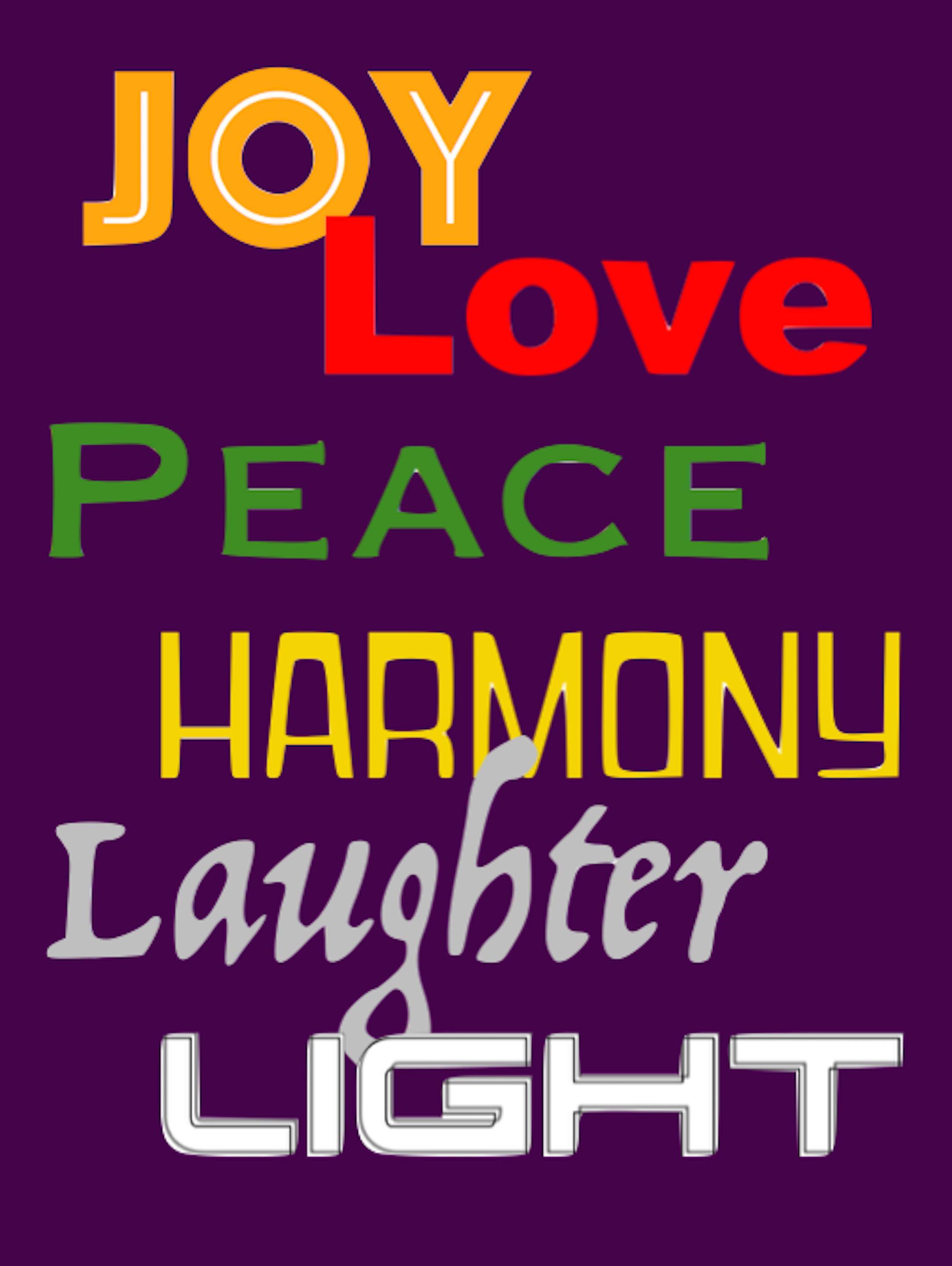 Joy Love Peace Harmony Laughter Light