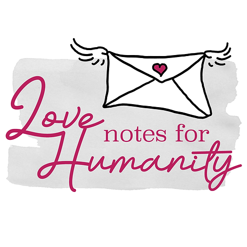 Love Notes for Humanity
