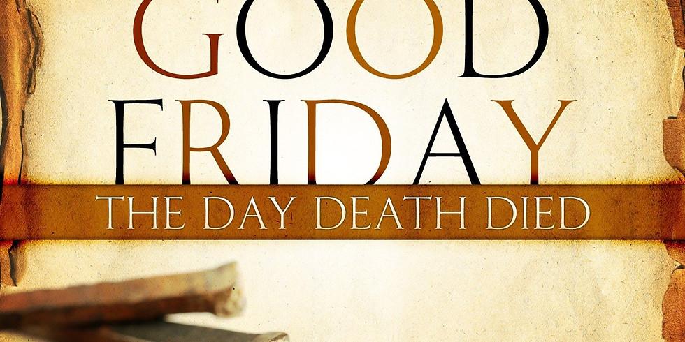 11:30 AM Good Friday Service, April 2, 2021