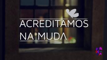 RTP - ACREDITAMOS NA MUDANÇA
