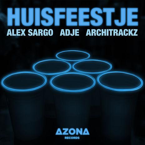 Alex Sargo, Adje & Architrackz - Huisfee