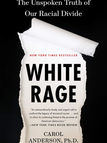 'White Rage: The Unspoken Truth of Our Racial Divide' by Carol Anderson