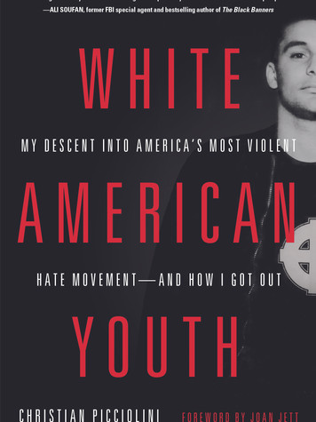 'White American Youth: My Descent into America's Most Violent Extremist Movement—and How I Got Out' by Christian Picciolini