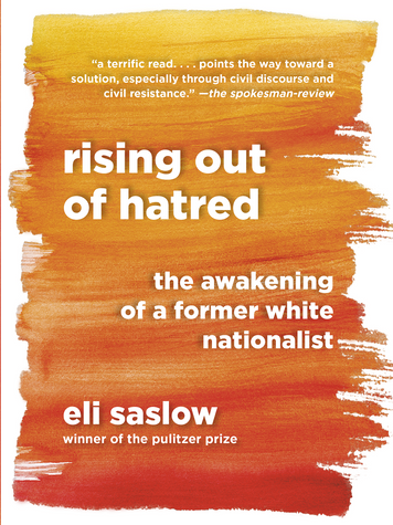 'Rising Out of Hatred, The Awakening of a Former White Nationalist' by Eli Saslow
