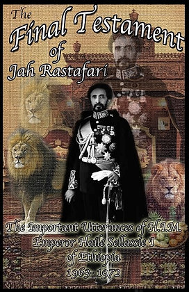 THE FINAL TESTAMENT OF JAH RAFSTAFARI:
