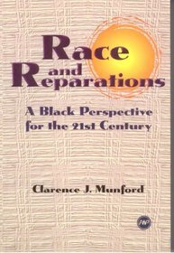 RACE AND REPARATIONS: A Black Perspective for the 21st Century, by Clarence J. M