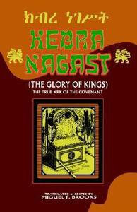 KEBRA NAGAST (THE GLORY OF KINGS):