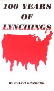 100 YEARS OF LYNCHINGS, by Ralph Ginzburg