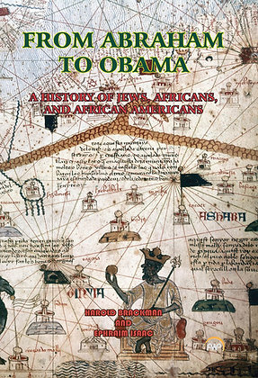 FROM ABRAHAM TO OBAMA: A History of Jews, Africans and African Americans