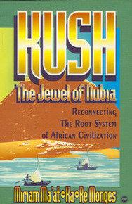 KUSH, THE JEWEL OF NUBIA: