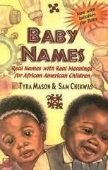 BABY NAMES: Real Names with Real Meanings for African American Children, by Tyra