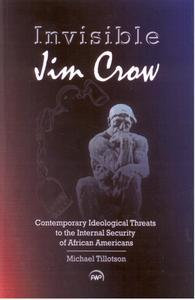INVISIBLE JIM CROW: