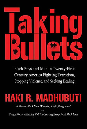 TAKING BULLETS: Terrorism and Black Life in Twenty-First Century America