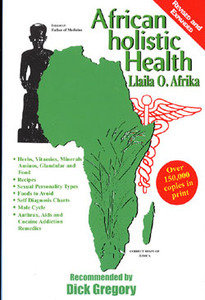 AFRICAN HOLISTIC HEALTH, by Llaila O. Afrika