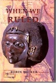WHEN WE RULED: The Ancient and Medieval History of Black Civilizations