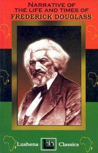 NARRATIVE OF THE LIFE AND TIMES OF FREDERICK DOUGLASS, by Frederick Douglass