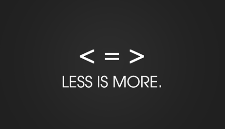 Sometimes … Less is More!