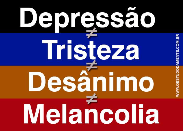 Entenda a diferença entre depressão, tristeza, desânimo, melancolia