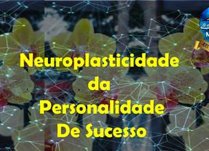 Neuroplasticidade da personalidade de Sucesso