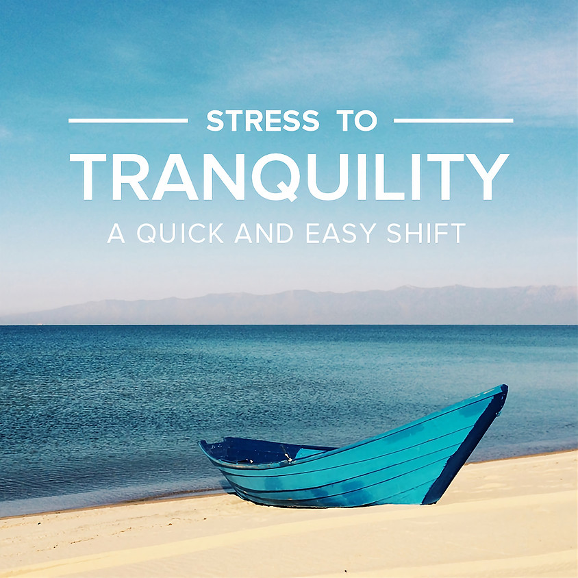 Stress to Tranquility: A Quick and Easy Shift