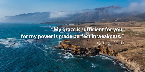 2-corinthians-12-my-grace-is-sufficient-for-you-for-my-power-is-made-perfect-in-weakness.j