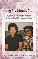 Being My Mom's Mom book - Loretta Veney