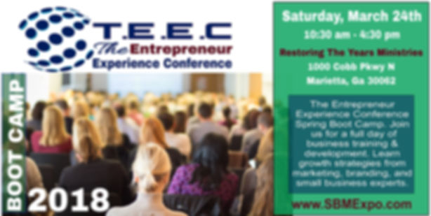 The Entrepreneur Experience Conference a Small Business Market Expo Spring Boot Camp edition