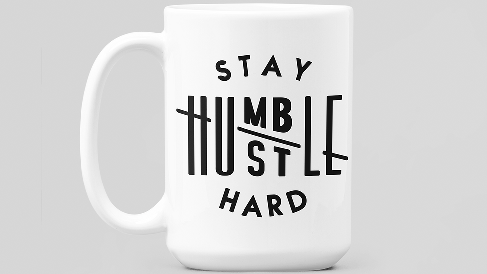 """Stay Humble Hustle Hard""  11oz Coffee Mug"