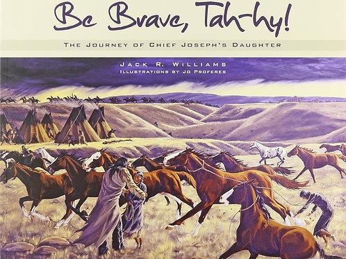 Be Brave, Tah-hy!