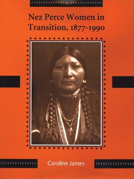 Nez Perce Women in Transition, 1877-1990