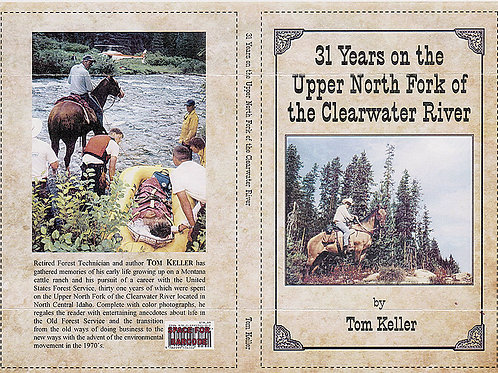 31 Years on the Upper North Fork of the Clearwater River