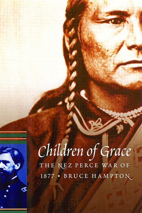 Children of Grace: The Nez Perce War of 1877