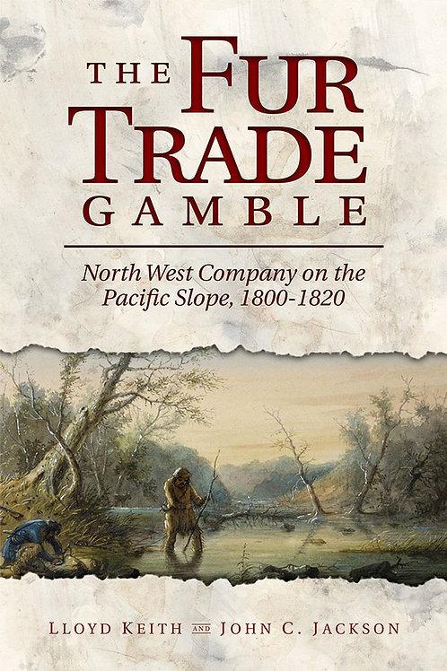 The Fur Trade Gamble