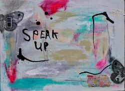 """""""speak up"""""""